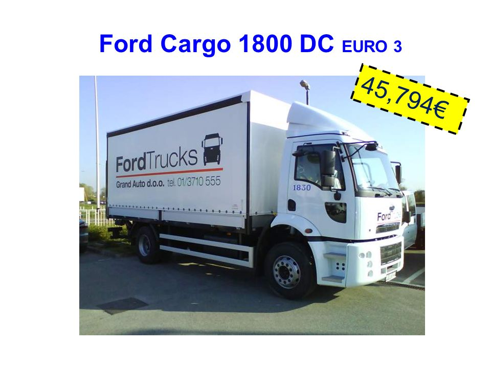 Ford Cargo 1800 DC EURO 3 45,794