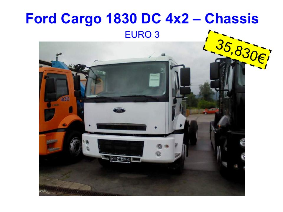 Ford Cargo 1830 DC 4x2 – Chassis EURO 3 35,830