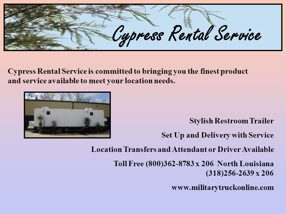 Cypress Rental Service Cypress Rental Service is committed to bringing you the finest product and service available to meet your location needs.