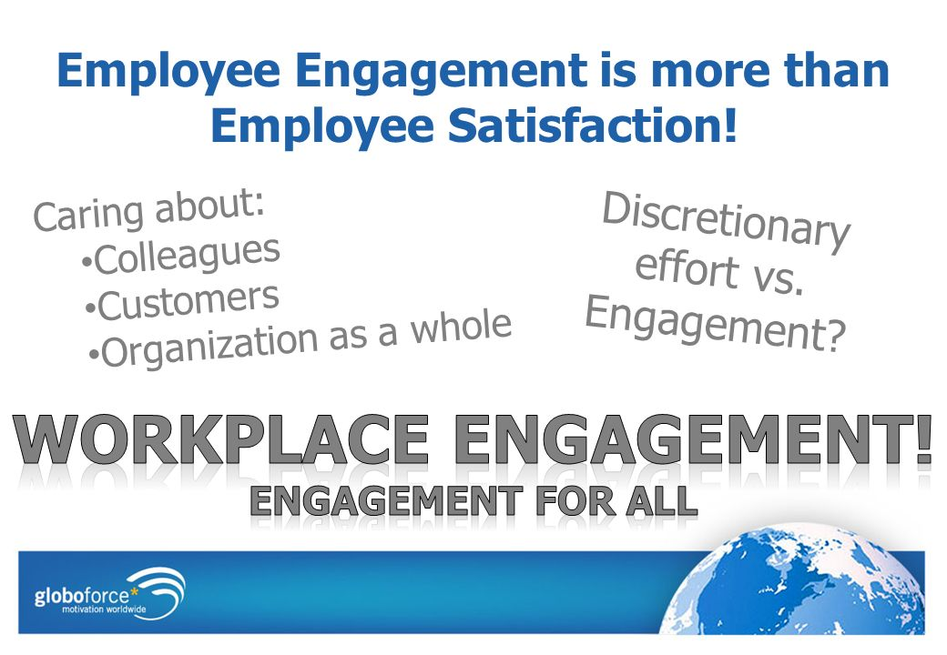 Employee Engagement is more than Employee Satisfaction.
