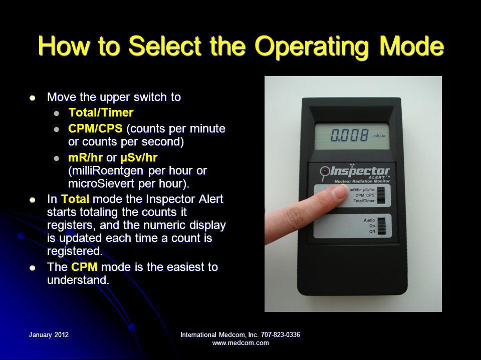 January 2012International Medcom, Inc. 707-823-0336 www.medcom.com How to Select the Operating Mode Move the upper switch to Move the upper switch to
