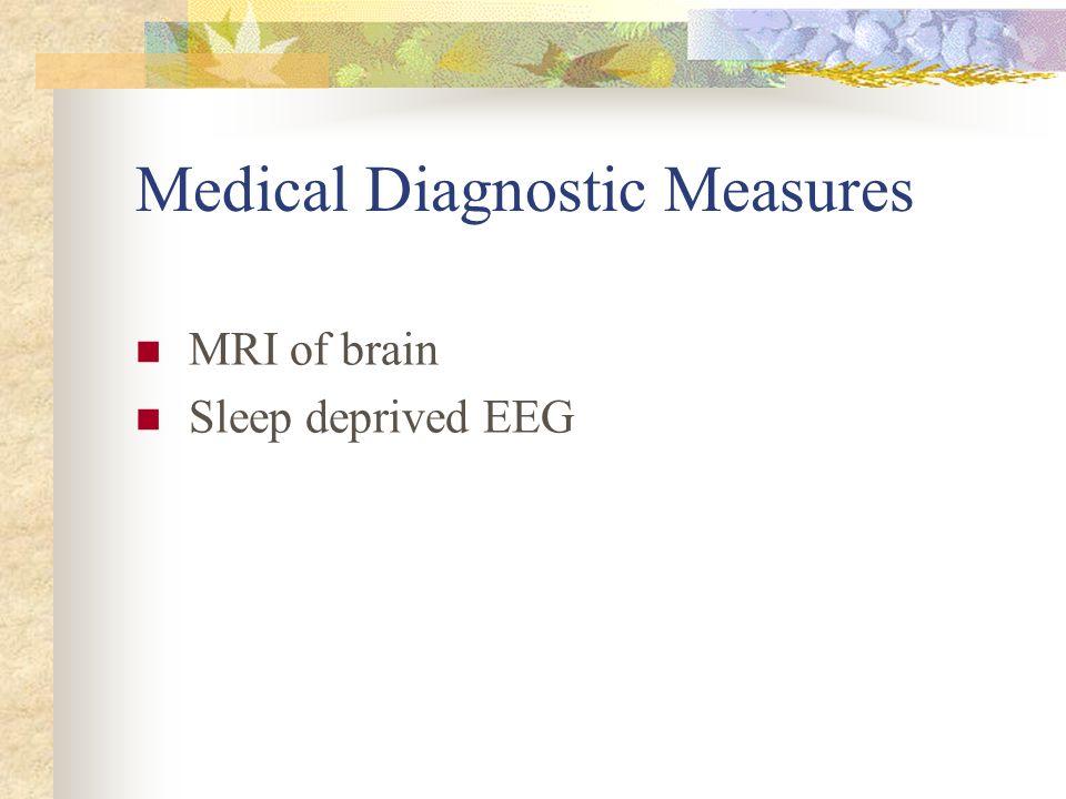 Medical Diagnostic Measures MRI of brain Sleep deprived EEG