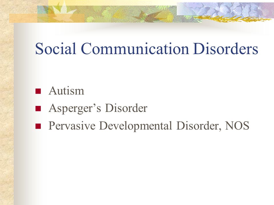 Social Communication Disorders Autism Aspergers Disorder Pervasive Developmental Disorder, NOS
