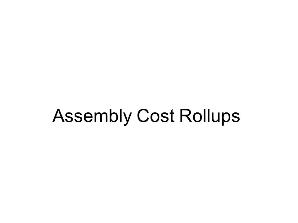 Assembly Cost Rollups