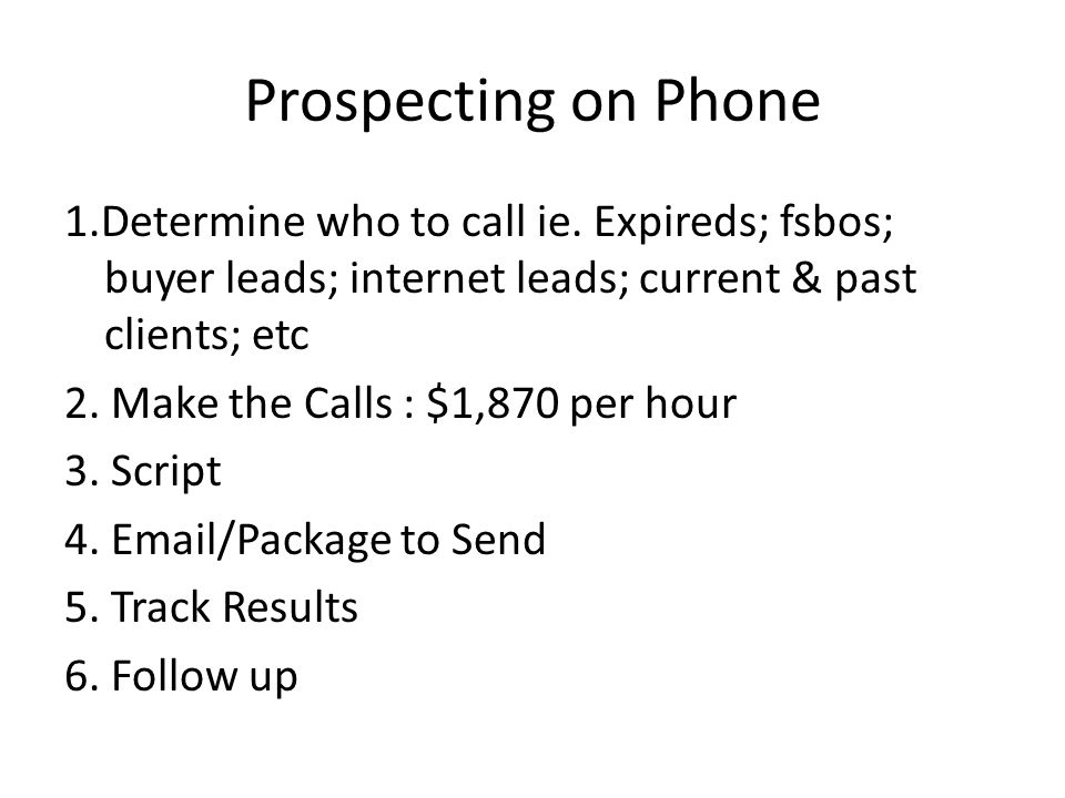 Prospecting on Phone 1.Determine who to call ie.
