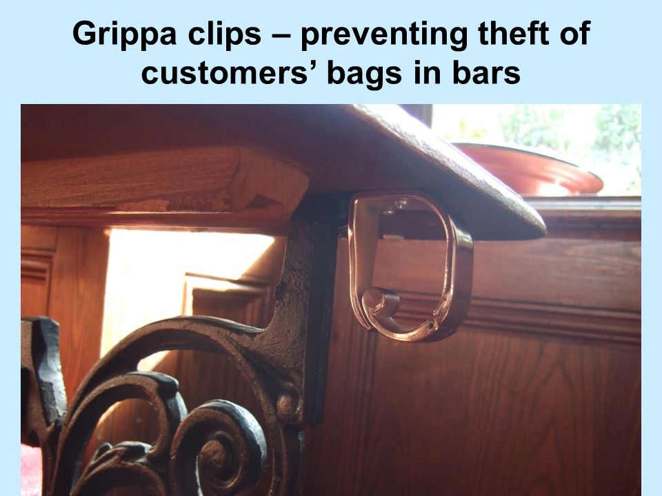 Grippa clips – preventing theft of customers bags in bars