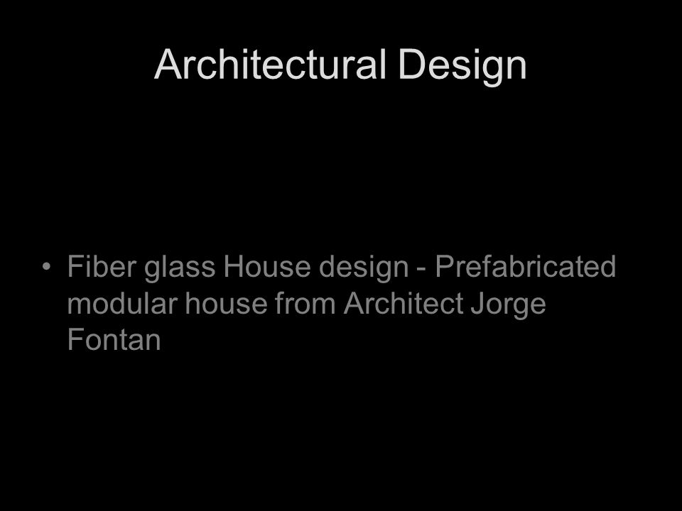 Architectural Design Fiber glass House design - Prefabricated modular house from Architect Jorge Fontan