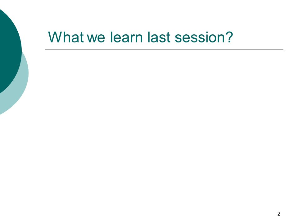 2 What we learn last session?