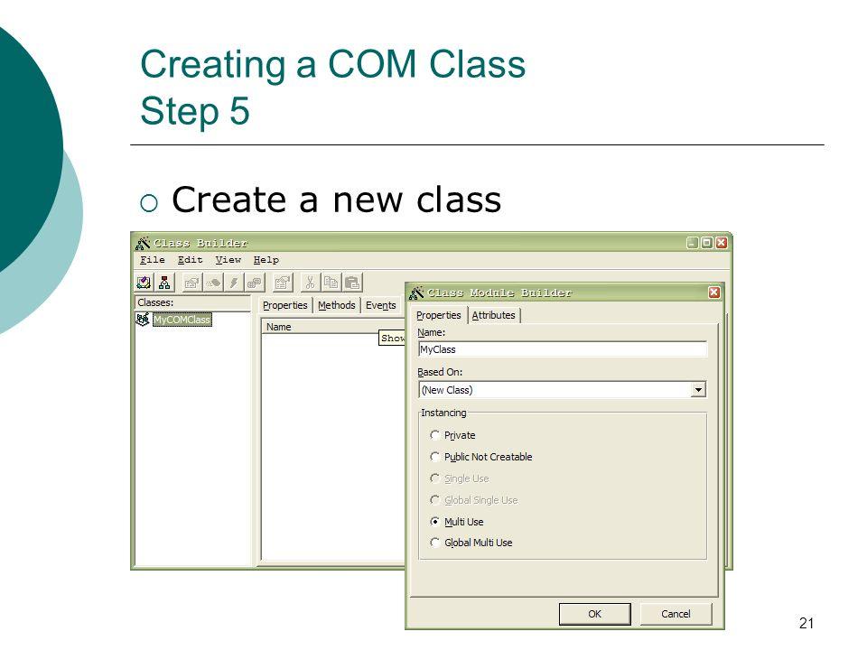 21 Creating a COM Class Step 5 Create a new class
