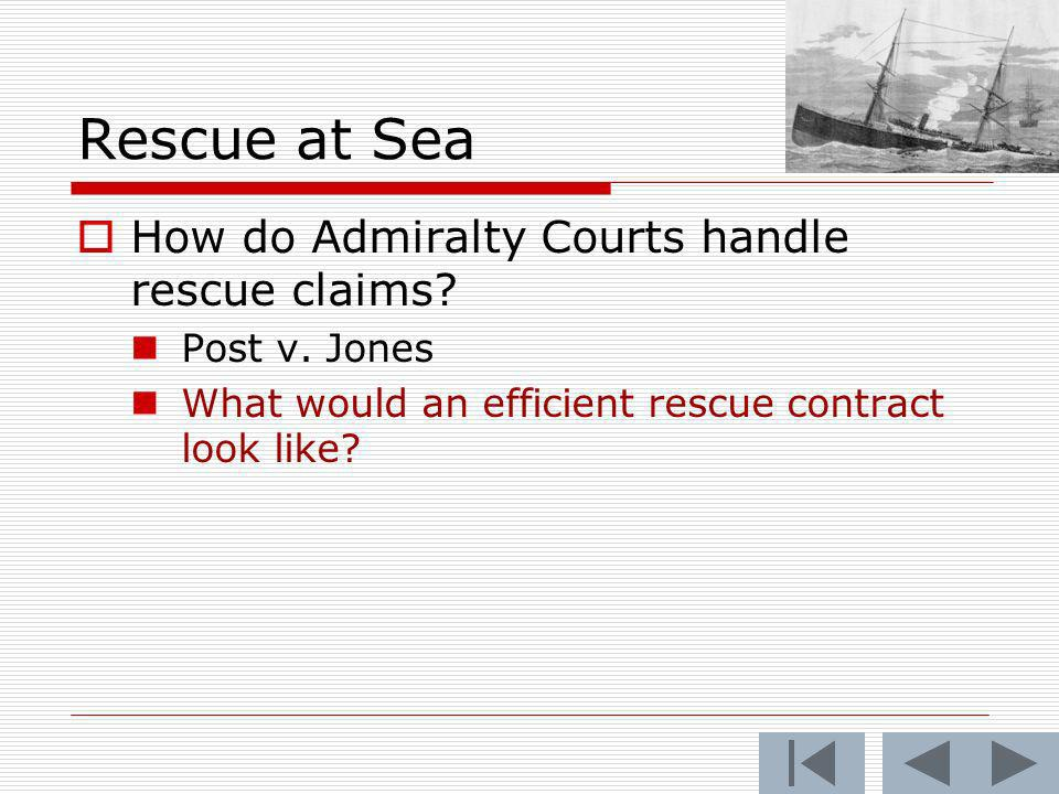 Rescue at Sea How do Admiralty Courts handle rescue claims.