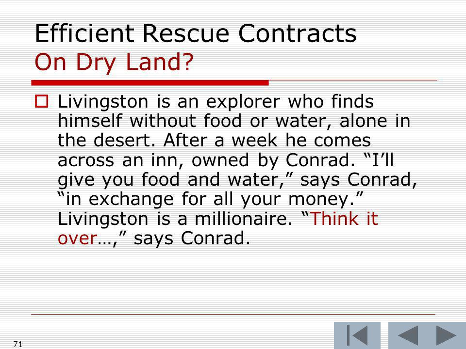 Efficient Rescue Contracts On Dry Land.