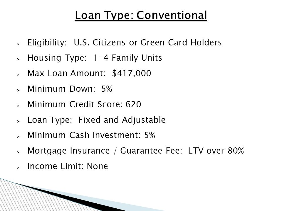 Loan Type: Conventional Eligibility: U.S.