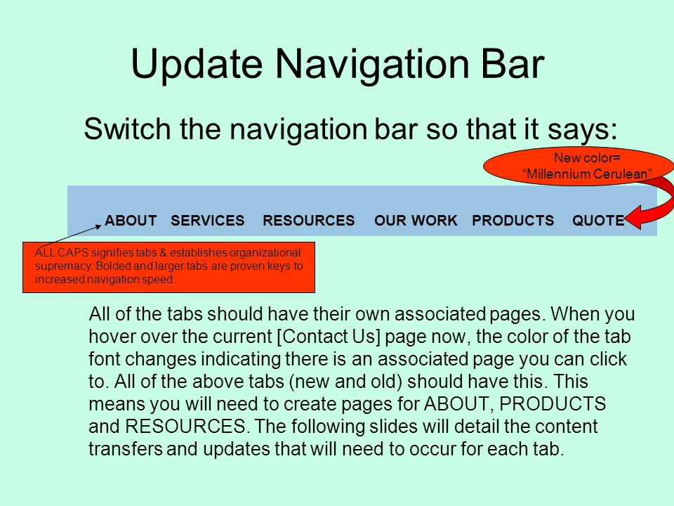 Update Navigation Bar Switch the navigation bar so that it says: ABOUT SERVICES RESOURCES OUR WORK PRODUCTS QUOTE All of the tabs should have their own associated pages.