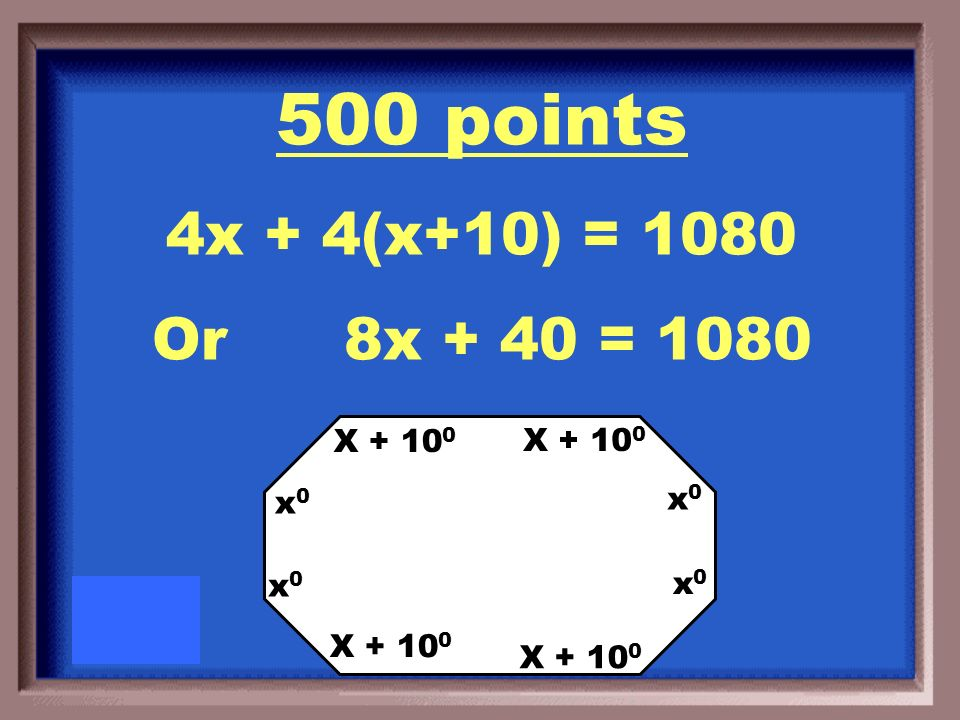 500 points Set up the equation that you would use to solve for x. Dont solve it. x0x0 x0x0 x0x0 x0x0 X + 10 0
