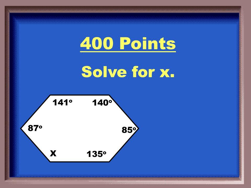 300 Points interior angle = 99 o