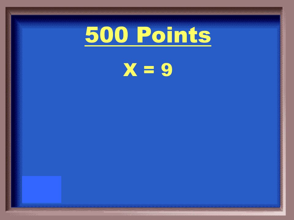 500 Points Solve for x. 5x