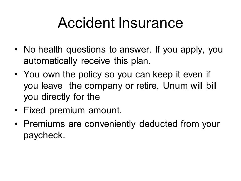 Accident Insurance No health questions to answer.