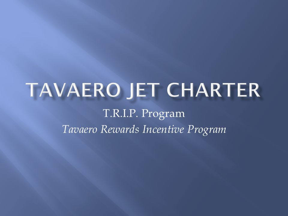 Great Rewards Can be Yours Right Now Fly a trip with Tavaero and youre instantly ready for enrollment!