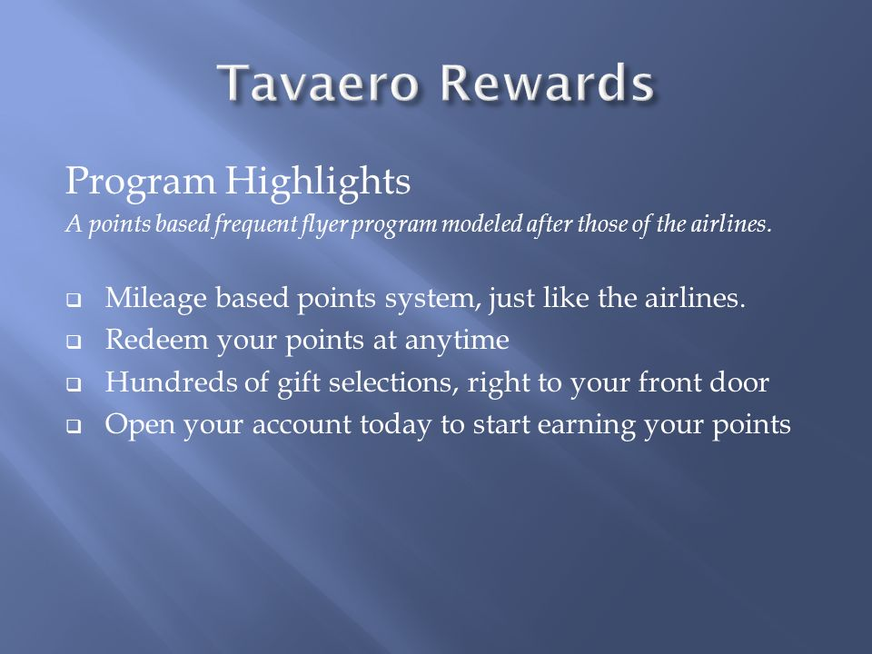 Program Highlights A points based frequent flyer program modeled after those of the airlines.