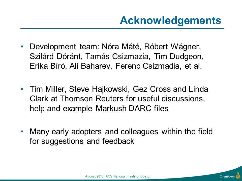 August 2010, ACS National meeting, Boston Acknowledgements Development team: Nóra Máté, Róbert Wágner, Szilárd Dóránt, Tamás Csizmazia, Tim Dudgeon, E