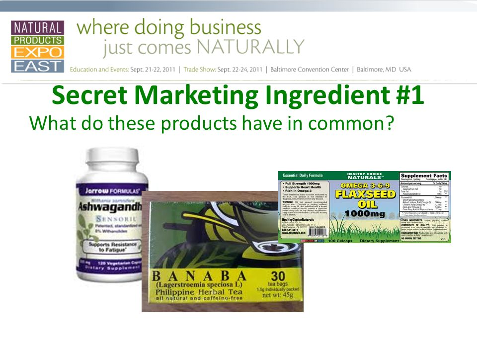 Secret Marketing Ingredient #1 What do these products have in common?