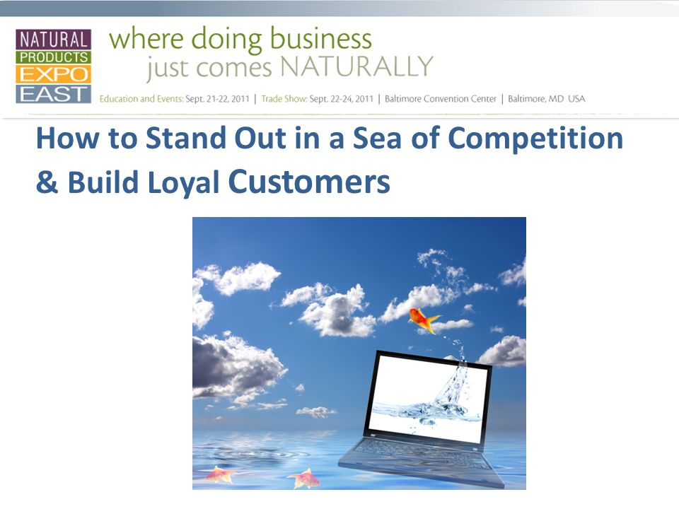 How to Stand Out in a Sea of Competition & Build Loyal Customers