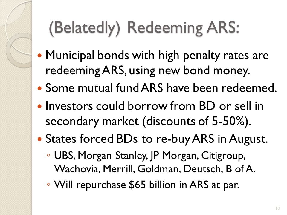 (Belatedly) Redeeming ARS: Municipal bonds with high penalty rates are redeeming ARS, using new bond money.