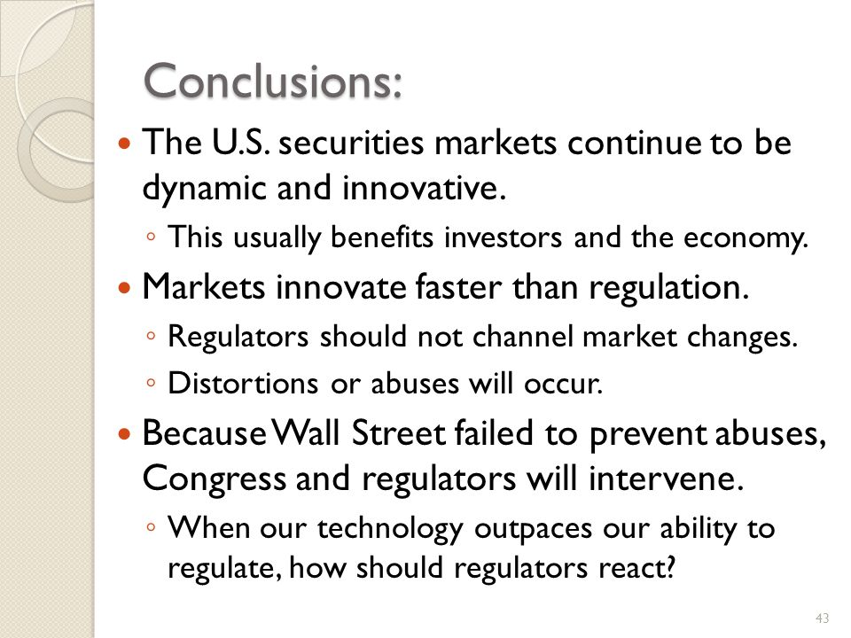 Conclusions: The U.S. securities markets continue to be dynamic and innovative.