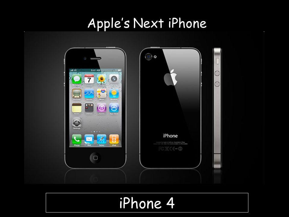 Apples Next iPhone iPhone 4