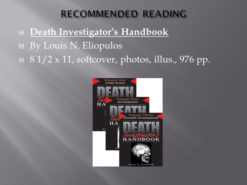 Death Investigators Handbook By Louis N. Eliopulos 8 1/2 x 11, softcover, photos, illus., 976 pp.