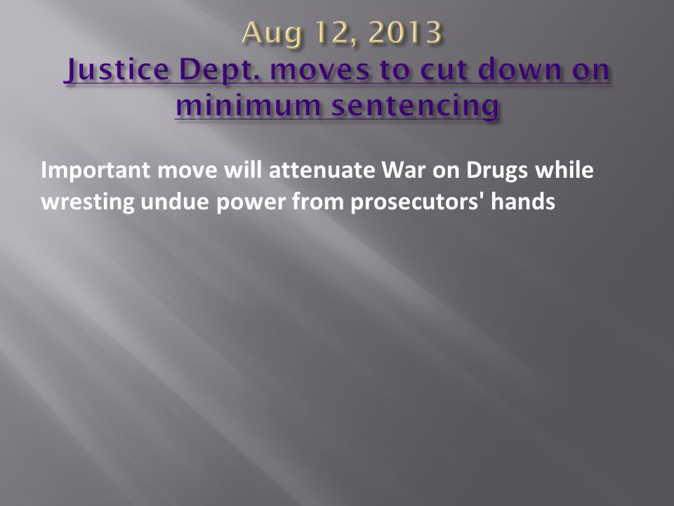 Important move will attenuate War on Drugs while wresting undue power from prosecutors' hands