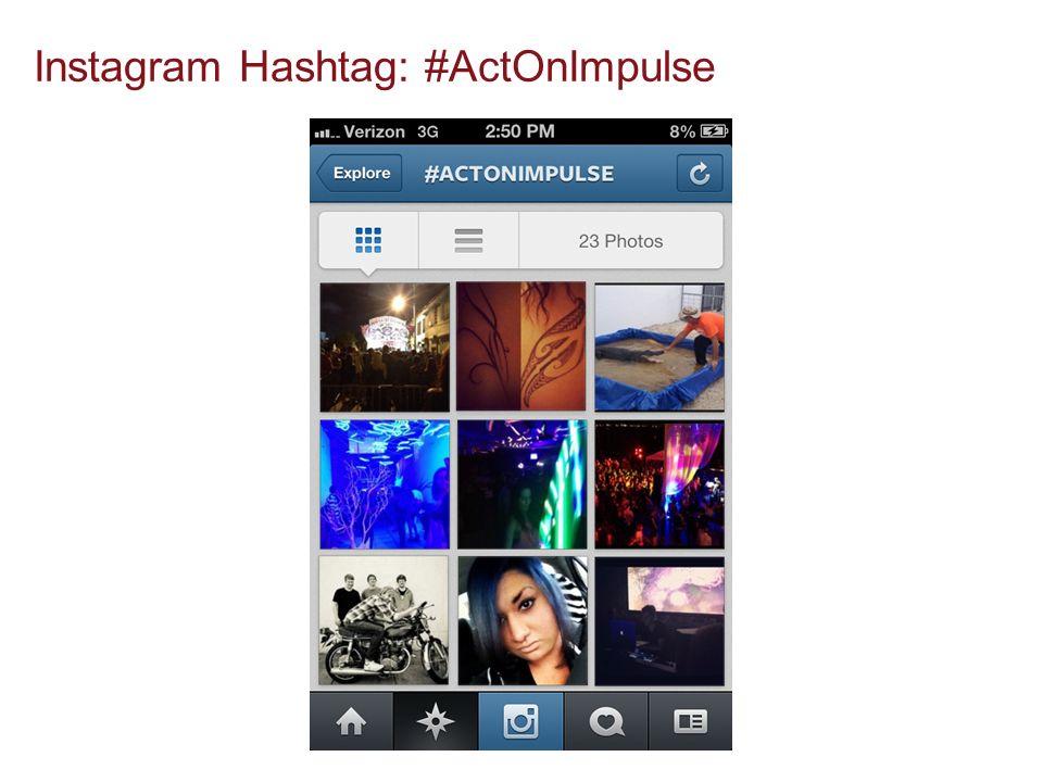 Instagram Hashtag: #ActOnImpulse