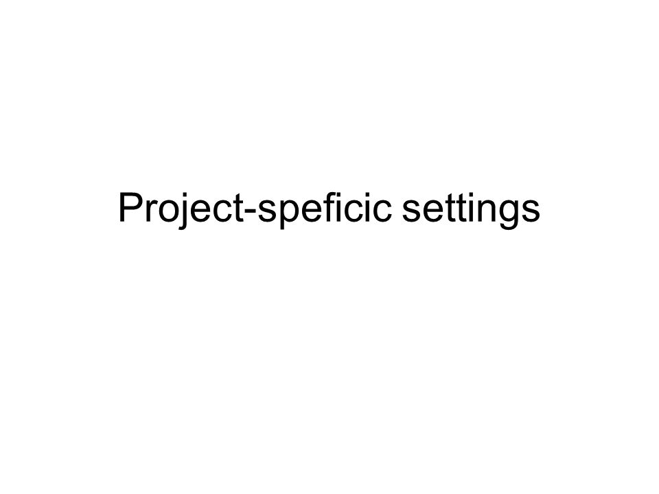 Project-speficic settings