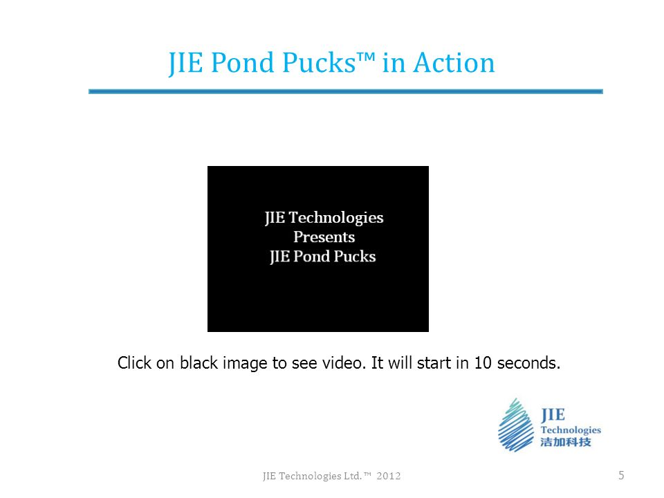 How it works JIE Technologies Ltd. 2012 6