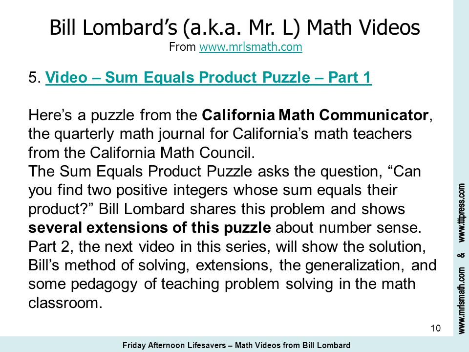 10 Bill Lombards (a.k.a. Mr. L) Math Videos From www.mrlsmath.com 5. Video – Sum Equals Product Puzzle – Part 1www.mrlsmath.comVideo – Sum Equals Prod