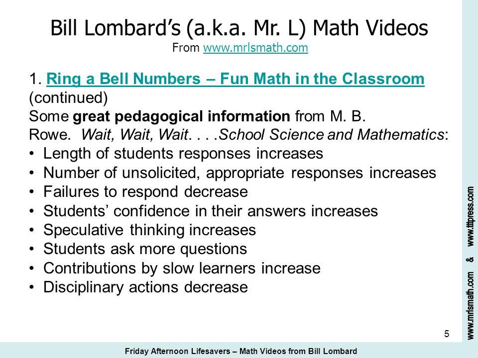 5 Bill Lombards (a.k.a. Mr. L) Math Videos From www.mrlsmath.com 1. Ring a Bell Numbers – Fun Math in the Classroomwww.mrlsmath.comRing a Bell Numbers