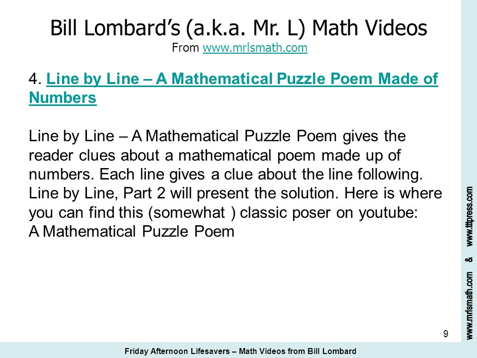 9 Bill Lombards (a.k.a. Mr. L) Math Videos From www.mrlsmath.com 4. Line by Line – A Mathematical Puzzle Poem Made of Numberswww.mrlsmath.comLine by L