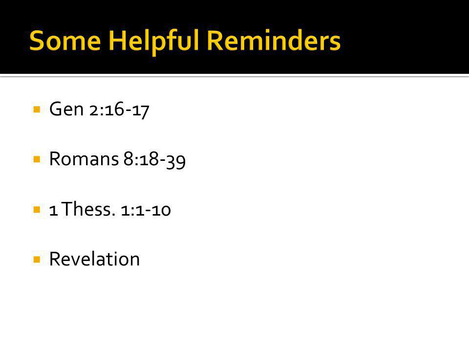 Gen 2:16-17 Romans 8:18-39 1 Thess. 1:1-10 Revelation