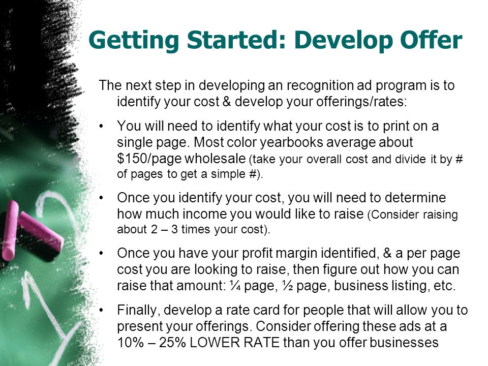 Getting Started: Materials Needed The next step in developing a recognition advertising program is to prepare the tools you will need to launch your campaign.