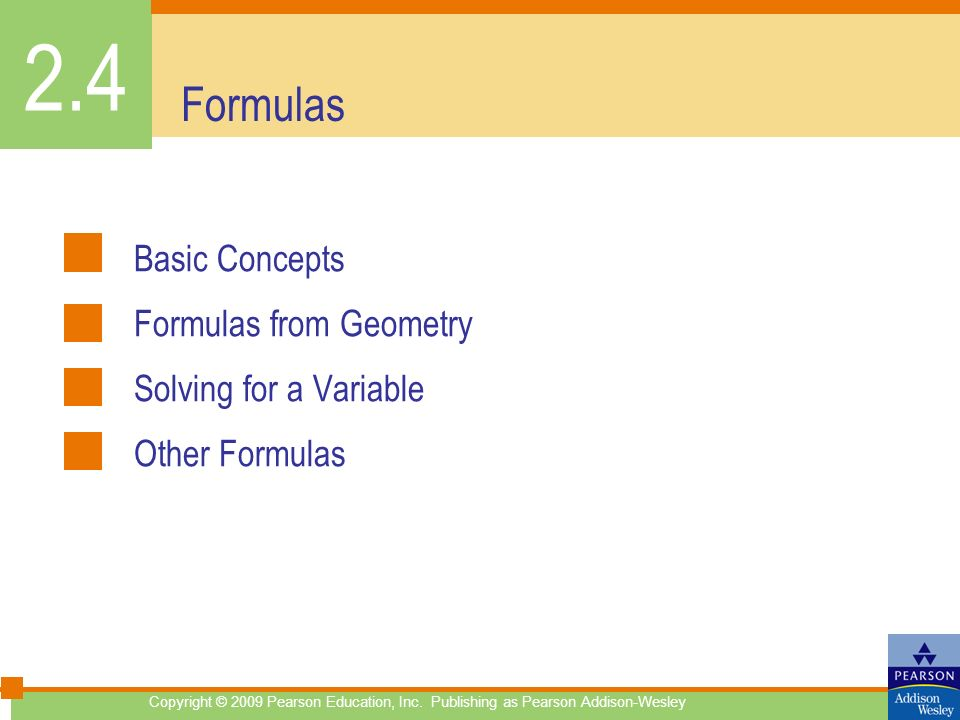 Formulas Basic Concepts Formulas from Geometry Solving for a Variable Other Formulas 2.4