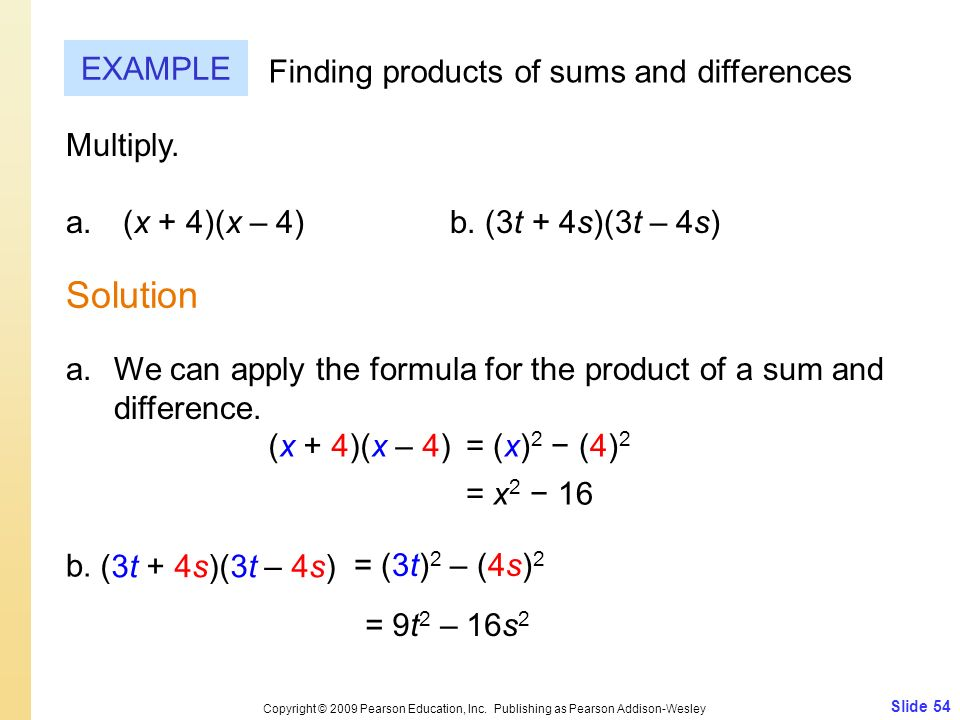 Slide 54 Copyright © 2009 Pearson Education, Inc. Publishing as Pearson Addison-Wesley EXAMPLE Solution Finding products of sums and differences Multi