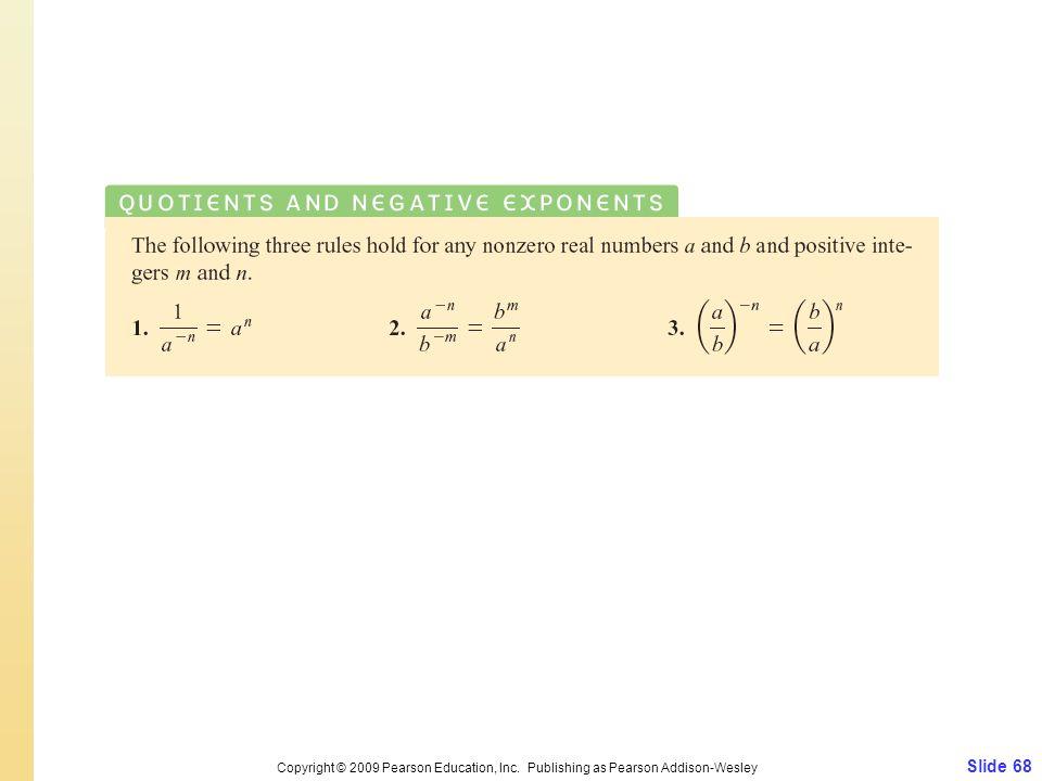 Slide 68 Copyright © 2009 Pearson Education, Inc. Publishing as Pearson Addison-Wesley