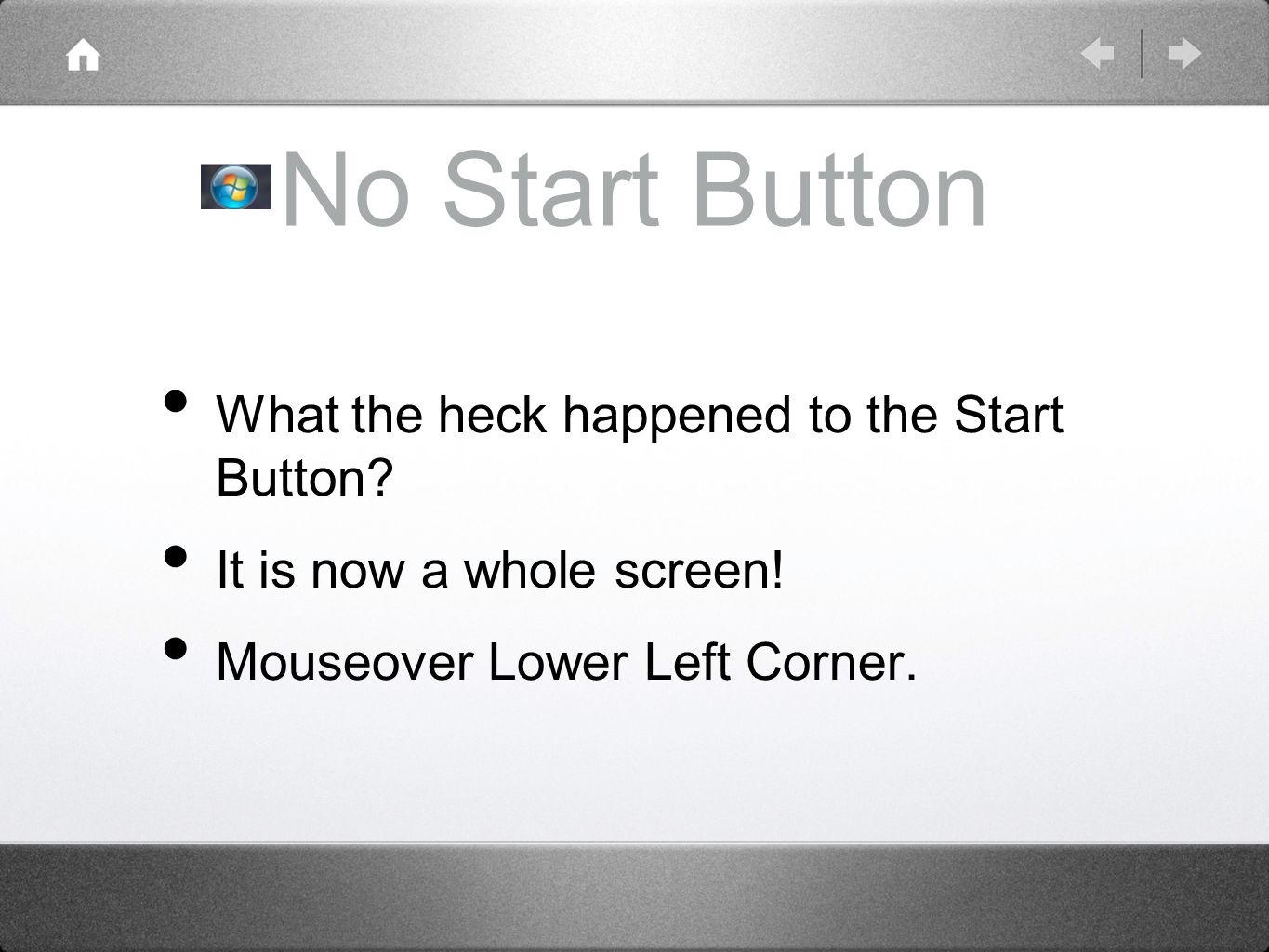 No Start Button What the heck happened to the Start Button.