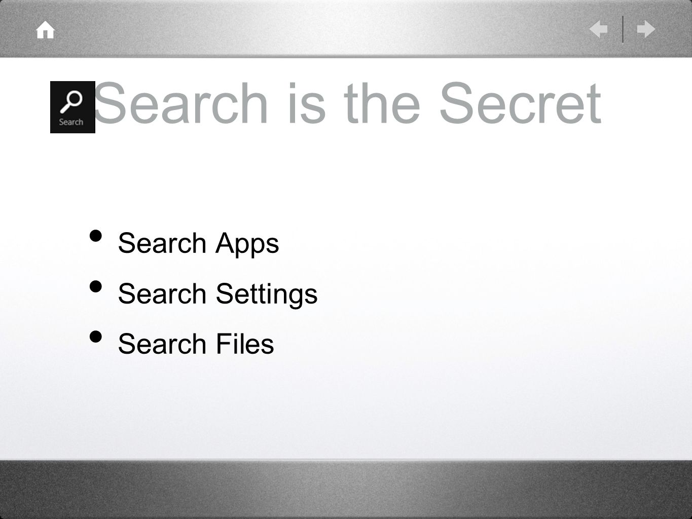 Search is the Secret Search Apps Search Settings Search Files