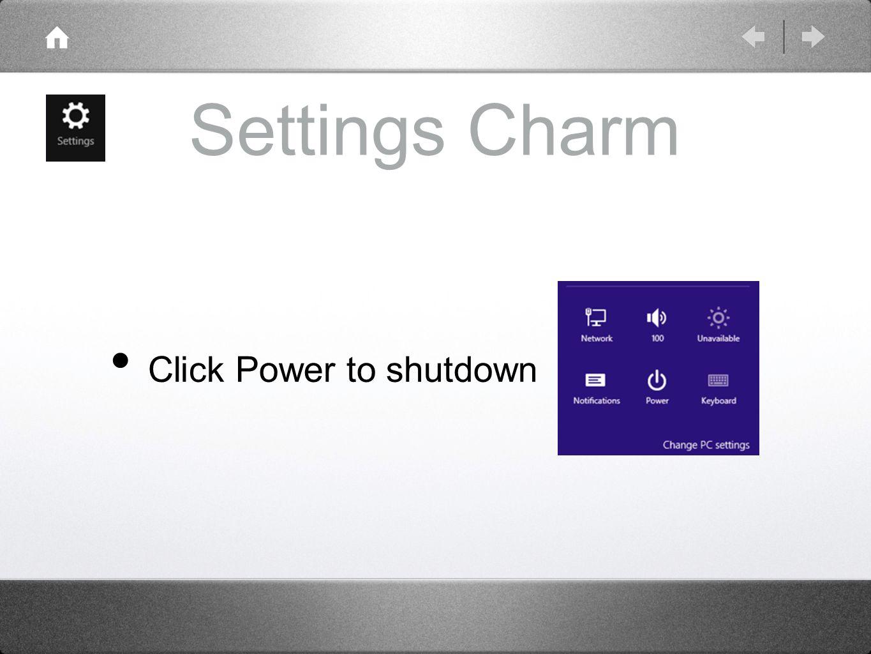 Settings Charm Click Power to shutdown