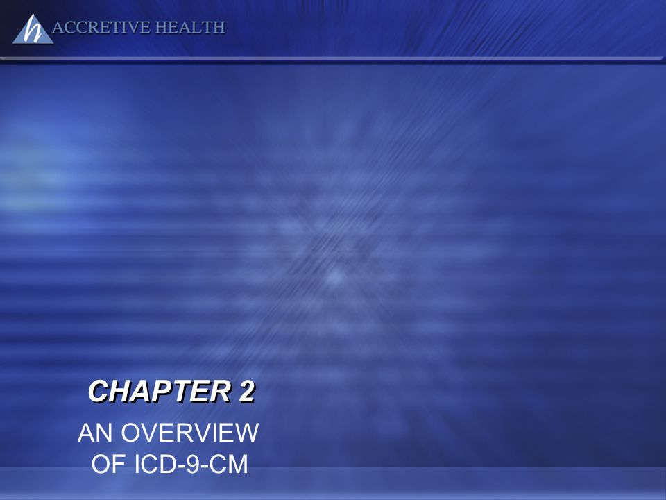CHAPTER 2 AN OVERVIEW OF ICD-9-CM