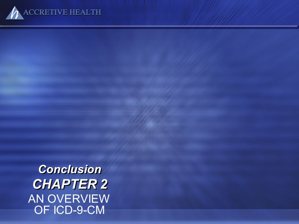 Conclusion CHAPTER 2 AN OVERVIEW OF ICD-9-CM