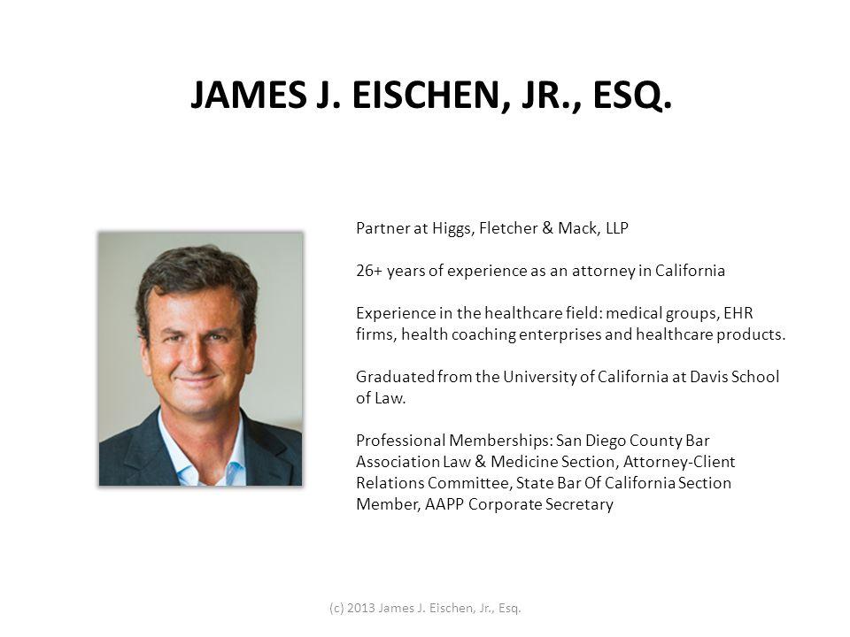 STEP ONE Understand The Purpose Of HIPAA (c) 2013 James J. Eischen, Jr., Esq.