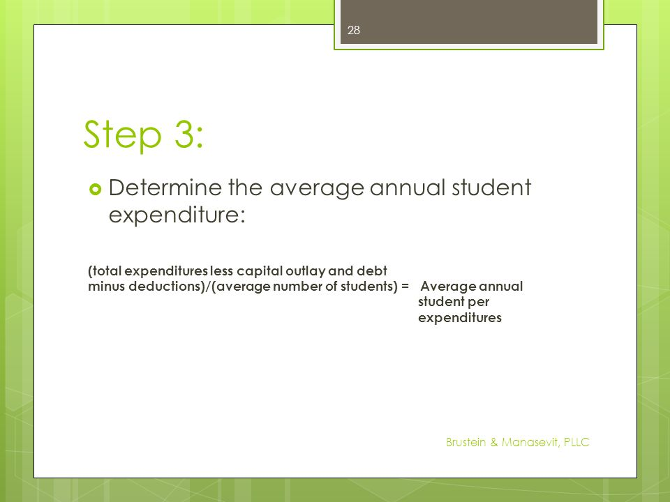 Step 3: Determine the average annual student expenditure: (total expenditures less capital outlay and debt minus deductions)/(average number of studen