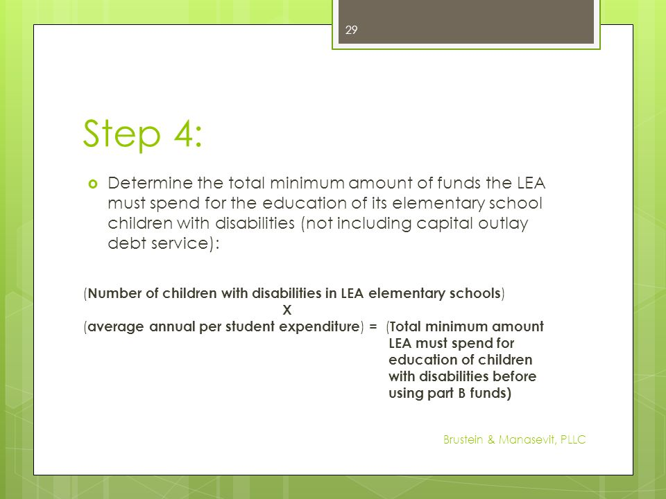 Step 4: Determine the total minimum amount of funds the LEA must spend for the education of its elementary school children with disabilities (not incl